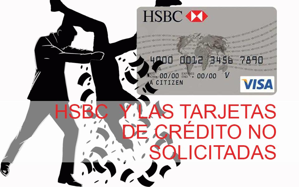 HSBC y las Tarjetas de Crédito que Nadie Solicita